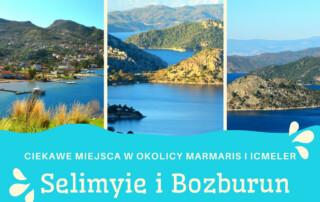Ciekawe miejsca w pobliżu Marmaris - Selimiye i Bozburun